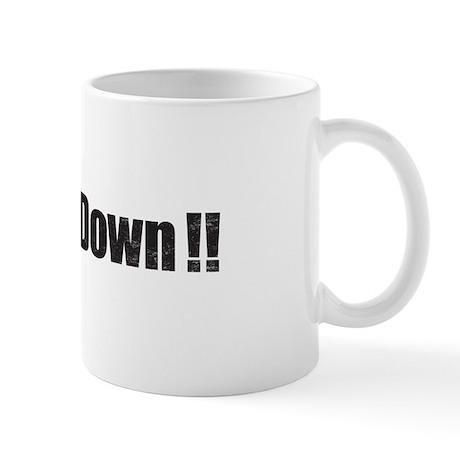 SHUT IT DOWN! Mug
