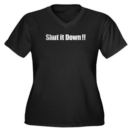 SHUT IT DOWN! Women's Plus Size V-Neck Dark T-Shir