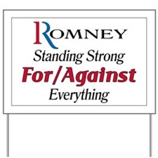 Romney: For/Against Everything Yard Sign