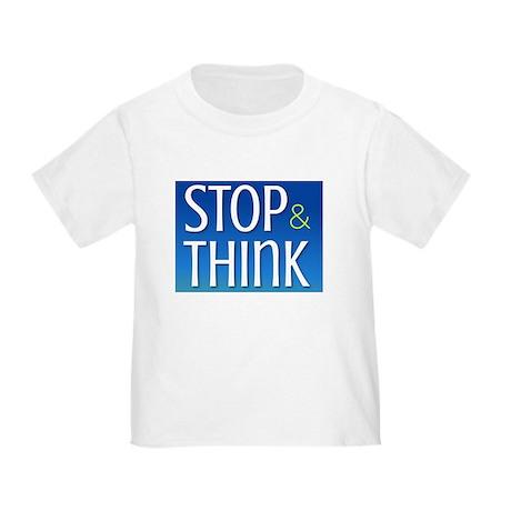 STOP & THINK Toddler T-Shirt
