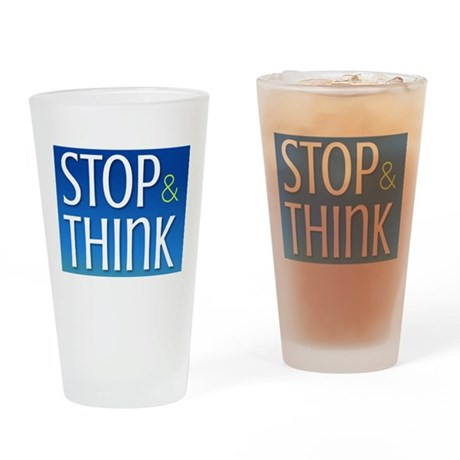 STOP & THINK Drinking Glass