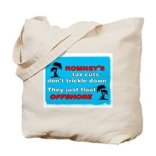 Romney's Tax Cuts Don't Trickle Down Tote Bag