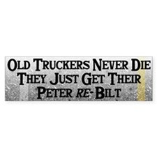 Old Truckers Never Die Bumper Bumper Bumper Sticker