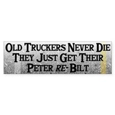 Old Truckers Never Die Bumper Bumper Sticker