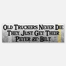 Old Truckers Never Die Bumper Car Car Sticker