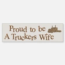 Proud to be A Truckers Wife Bumper Bumper Bumper Sticker