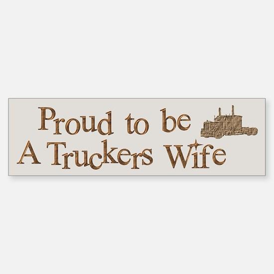 Proud to be A Truckers Wife Bumper Bumper Bumper Sticker