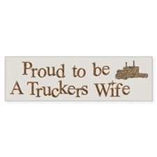 Proud to be A Truckers Wife Bumper Car Sticker