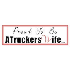 Proud to be A Truckers Wife Bumper Bumper Sticker