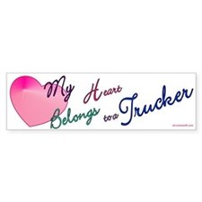 My Heart Belongs to a Trucker Bumper Bumper Sticker