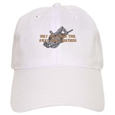 One Tool Away From Greatness Baseball Cap