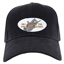 One Tool Away From Greatness Baseball Hat