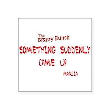Something Suddenly Came, Up Brady Bunch T-Shirt Sq