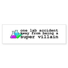 Lab Accident Super Villain Bumper Sticker