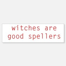 Witches are Good Spellers Bumper Bumper Bumper Sticker