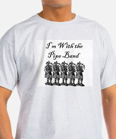 """""""I'm With the Pipe Band"""" Ash Grey T-Shirt"""