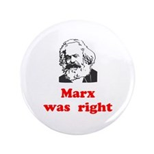 "Marx was right #3 3.5"" Button (100 pack)"