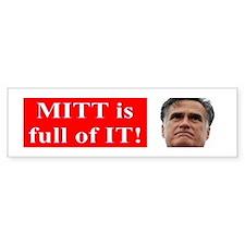 Mitt is full of IT! Bumper Sticker