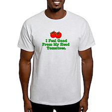 Feel Good Tomatoes T-Shirt