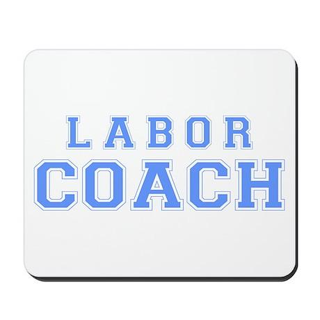 Labor Coach (blue) Mousepad
