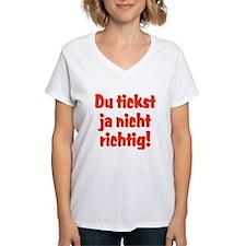 Du tickst ja nicht richtig! Shirt