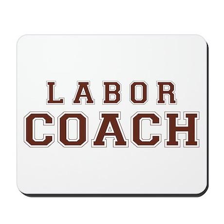 Labor Coach (brown) Mousepad