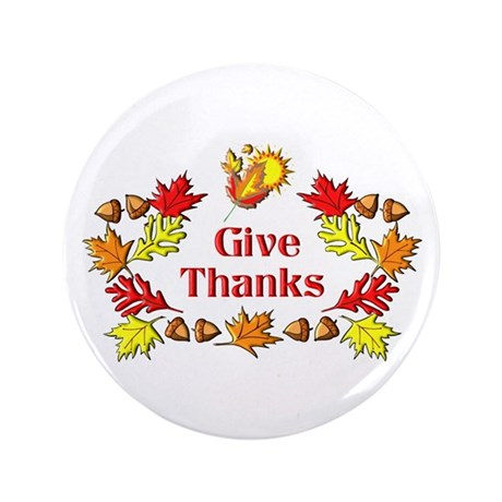 """Give Thanks 3.5"""" Button"""