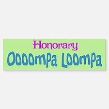 Honorary Oooompa Loompa Bumper Bumper Bumper Sticker