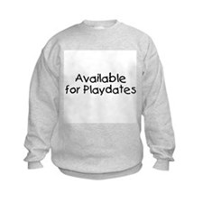 Available for Playdates Sweatshirt