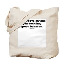 Don't buy green bananas -  Tote Bag