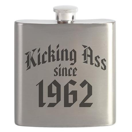 Kicking Ass Since 1962 Flask