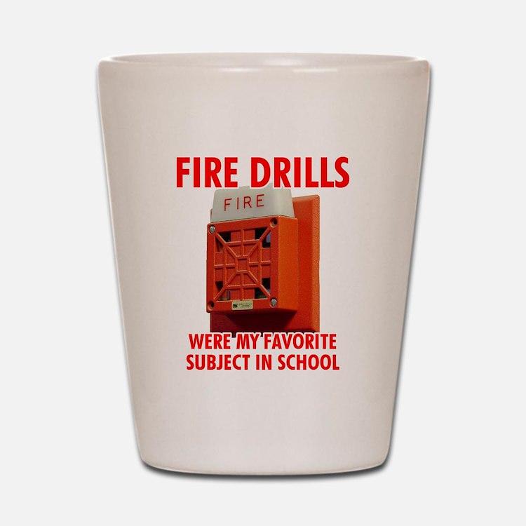 Fire Drills Shot Glass