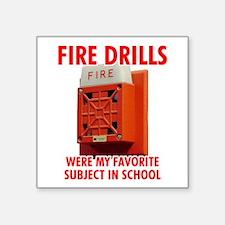 "Fire Drills Square Sticker 3"" x 3"""