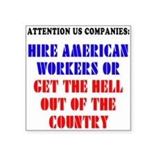 """Hire American Workers Square Sticker 3"""" x 3"""""""