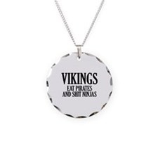 Vikings eat Pirates and shit Ninjas Necklace