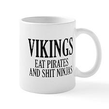Vikings eat Pirates and shit Ninjas Small Mug