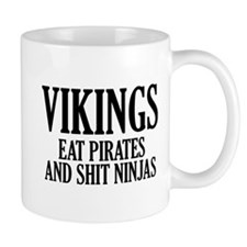 Vikings eat Pirates and shit Ninjas Small Mugs