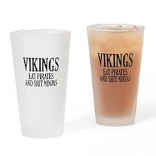 Vikings eat Pirates and shit Ninjas Drinking Glass