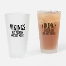 Vikings eat Pirates and shit Ninjas Drinking Glass
