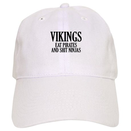 Vikings eat Pirates and shit Ninjas Cap