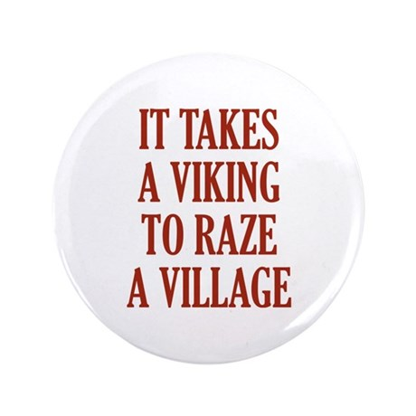 "It Takes A Viking 3.5"" Button (100 pack)"
