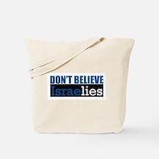 Don't Believe IsraeLIES  Tote Bag