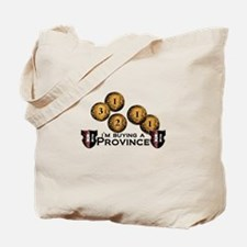 I'm buying a province. Tote Bag