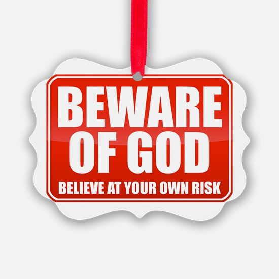 Beware Of God Ornament