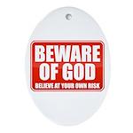 Beware Of God Ornament (Oval)