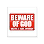 Beware Of God Square Sticker 3
