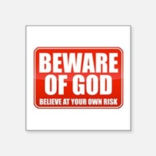 "Beware Of God Square Sticker 3"" x 3"""