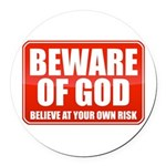 Beware Of God Round Car Magnet