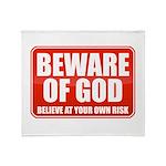 Beware Of God Throw Blanket