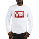 Beware Of God Long Sleeve T-Shirt